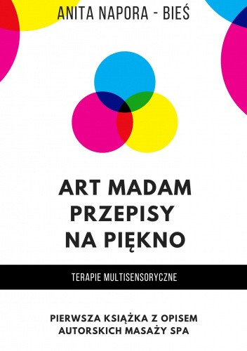 Okładka książki Art Madam - przepisy na piękno - terapie multisensoryczne Anita Napora - Bieś