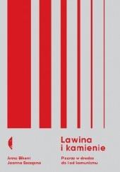 Okładka książki Lawina i kamienie. Pisarze w drodze do i od komunizmu