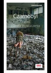 Okładka książki Czarnobyl, Prypeć i Strefa Wykluczenia