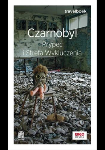Okładka książki Czarnobyl, Prypeć i Strefa Wykluczenia Borys Tynka
