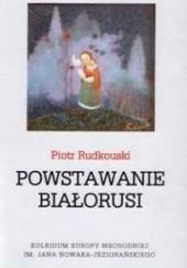Okładka książki Powstawanie Białorusi