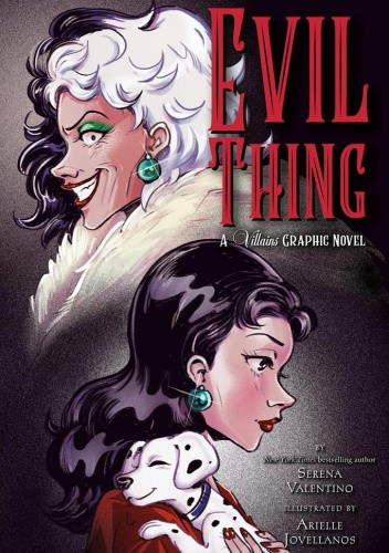 Okładka książki Evil Thing. A Villains Graphic Novel Arielle Jovellanos,Serena Valentino