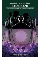 Okładka książki Wszyscy zostaliśmy oszukani - czyli koronawirus od strony naukowej