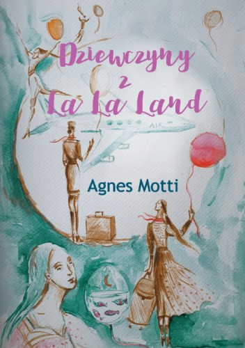 Okładka książki Dziewczyny z La La Land Agnes Motti