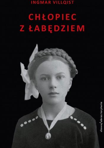 Okładka książki Chłopiec z łabędziem Ingmar Villqist