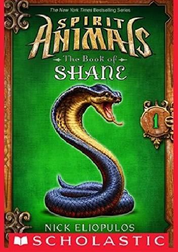 Okładka książki Spirit Animals: The Book of Shane #1 Nick Eliopulos