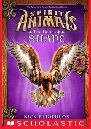 Okładka książki Spirit Animals: The Book of Shane #2 Nick Eliopulos