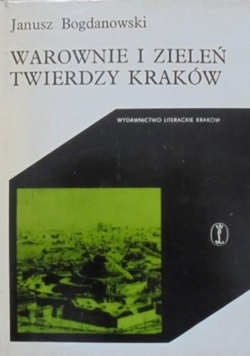 Okładka książki Warownie i zieleń twierdzy Kraków Janusz Bogdanowski