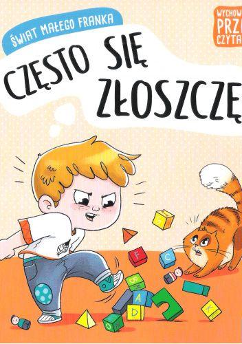 Okładka książki Świat małego Franka. Często się złoszczę. Agata Giełczyńska-Jonik