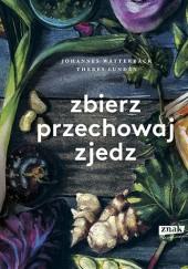 Okładka książki Zbierz, przechowaj, zjedz.