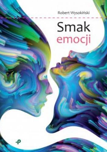 Okładka książki Smak emocji Robert Wysokiński