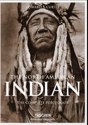 Okładka książki The North American Indian. The Complete Portfolios Edward Curtis