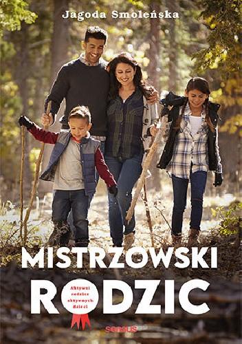 Okładka książki Mistrzowski rodzic Jagoda Smoleńska