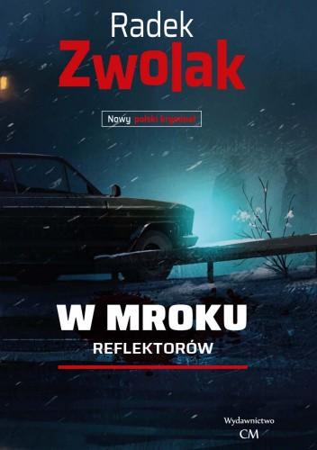 Okładka książki W mroku reflektorów Radek Zwolak