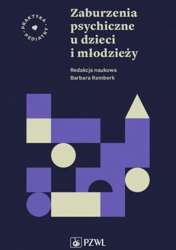 Okładka książki Zaburzenia psychiczne u dzieci i młodzieży Barbara Remberk