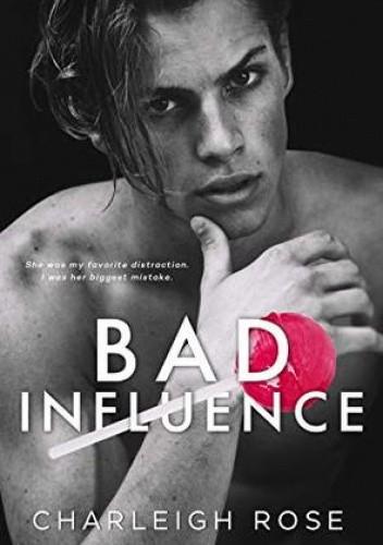 Okładka książki Bad Influence Charleigh Rose