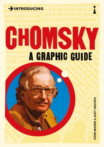 Okładka książki Introducing Chomsky. A Graphic Guide Judy Groves,John Maher