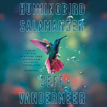 Okładka książki Hummingbird Salamander Jeff VanderMeer