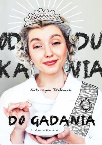 Okładka książki Od dukania do gadania Katarzyna Stelmach