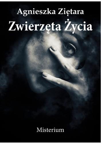 Okładka książki Zwierzęta życia Agnieszka Ziętara