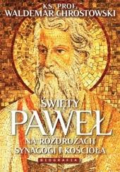 Okładka książki Święty Paweł. Biografia. Na rozdrożach synagogi i Kościoła