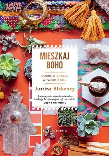 Okładka książki Mieszkaj boho Justina Blakeney
