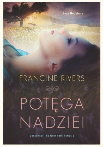 Okładka książki Potega nadziei Francine Rivers