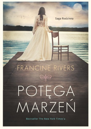 Okładka książki Potęga marzeń Francine Rivers
