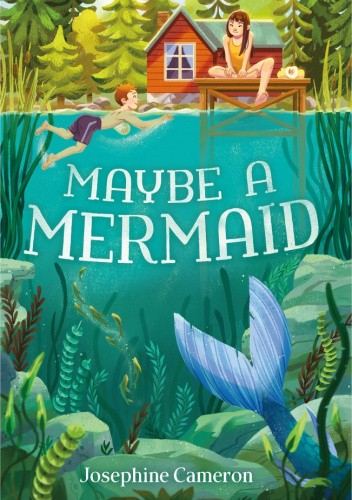 Okładka książki Maybe a Mermaid Josephine Cameron