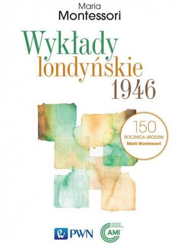 Okładka książki Wykłady londyńskie 1946 Maria Montessori