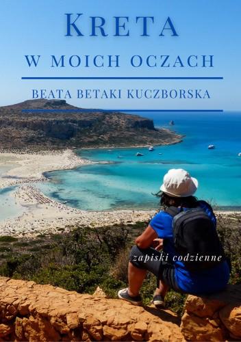 Okładka książki Kreta w moich oczach Beata Betaki Kuczborska