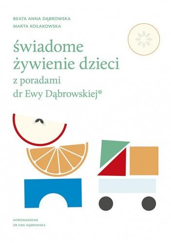 Okładka książki Świadome żywienie dzieci z poradami dr Ewy Dąbrowskiej® Beata Anna Dąbrowska,Marta Kołakowska