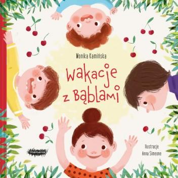 Okładka książki Wakacje z Bąblami Monika Kamińska
