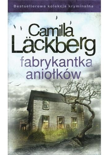 Okładka książki Fabrykantka aniołków Camilla Läckberg