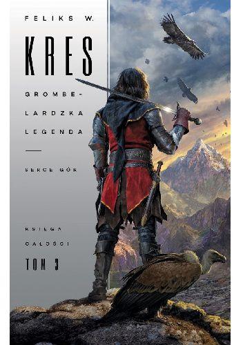 Okładka książki Grombelardzka legenda. Serce gór Feliks W. Kres