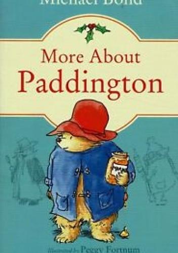 Okładka książki More About Paddington Michael Bond