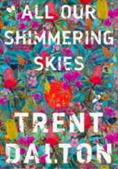 Okładka książki All Our Shimmering Skies