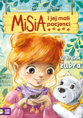 Okładka książki Misia i jej mali pacjenci. W krainie żubra Aniela Cholewińska-Szkolik