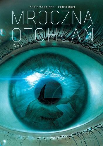 Okładka książki Mroczna Otchłań. Tom 3 Christophe Bec,Ennio Bufi