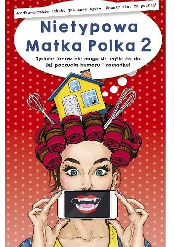 Okładka książki Nietypowa Matka Polka 2 Anna Szczepanek