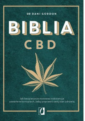 Okładka książki Biblia CBD. Jak stosować konopie, aby wzmocnić odporność i żyć dłużej Dani Gordon