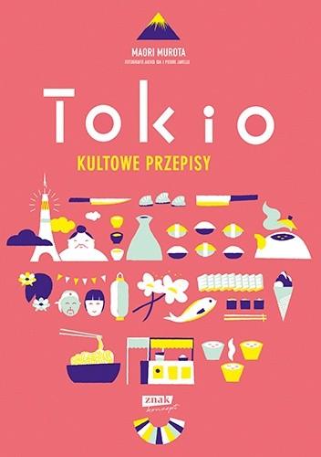 Okładka książki Tokio. Kultowe przepisy Maori Murota