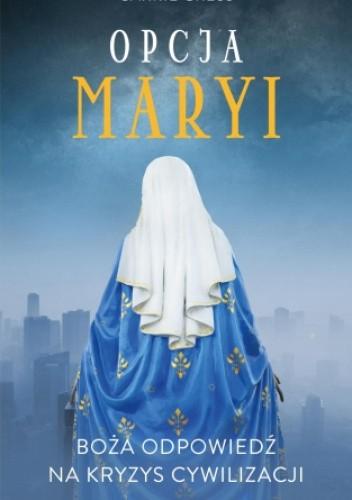 Okładka książki Opcja Maryi Carrie Gress