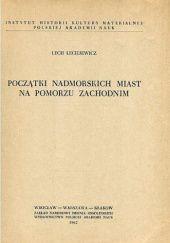 Okładka książki Początki nadmorskich miast na Pomorzu Zachodnim