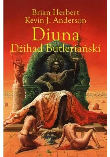 Okładka książki Diuna. Dżihad Butleriański Kevin J. Anderson,Brian Patrick Herbert