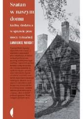 Okładka książki Szatan w naszym domu. Kulisy śledztwa w sprawie przemocy rytualnej
