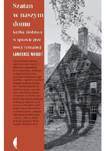 Okładka książki Szatan w naszym domu. Kulisy śledztwa w sprawie przemocy rytualnej Lawrence Wright
