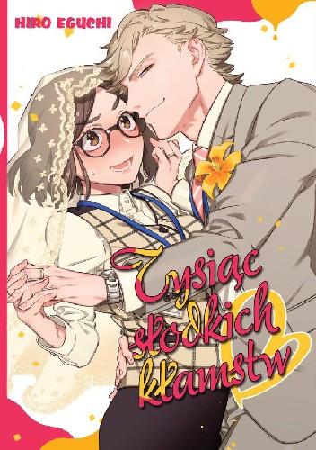 Okładka książki Tysiąc słodkich kłamstw Eguchi Hiro