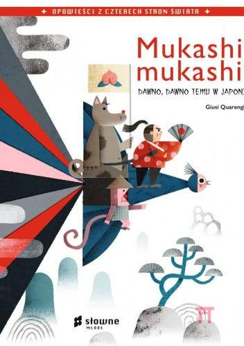 Okładka książki Mukashi, mukashi. Dawno, dawno temu w Japonii. Giusi QUARENGHI