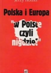 Okładka książki Polska i Europa W Polsce czyli nigdzie Jerzy Holzer